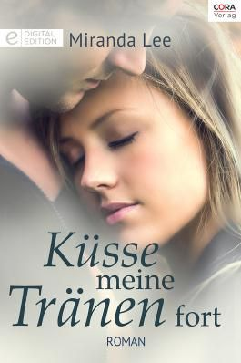 Küsse meine Tränen fort