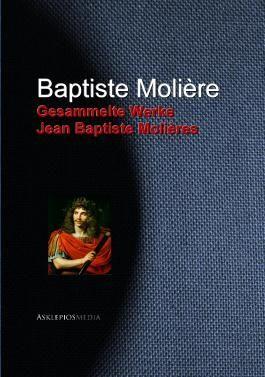 Gesammelte Werke Jean Baptiste Molières