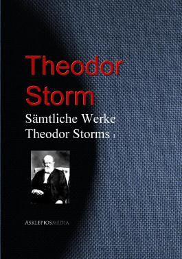 Sämtliche Werke Theodor Storms: I