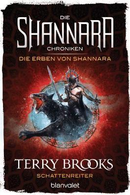 Die Shannara-Chroniken: Die Erben von Shannara - Schattenreiter