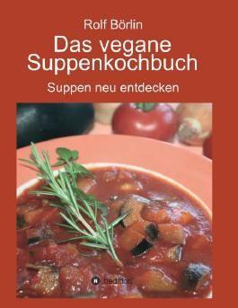 Das vegane Suppenkochbuch