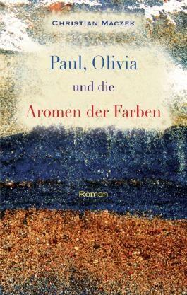 Paul, Olivia und die Aromen der Farben