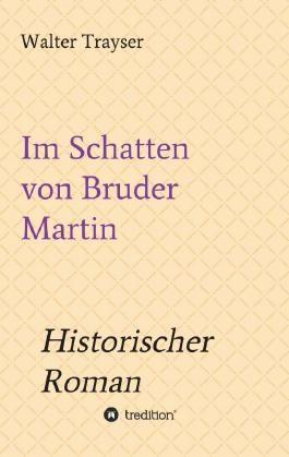 Im Schatten von Bruder Martin