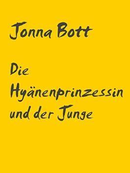 Die Hyänenprinzessin und der Junge: Eine Fantasygeschichte (German Edition)