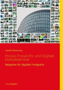 Picasa: Fotoarchiv und Digitale Dunkelkammer