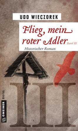 Flieg, mein roter Adler - Band 3