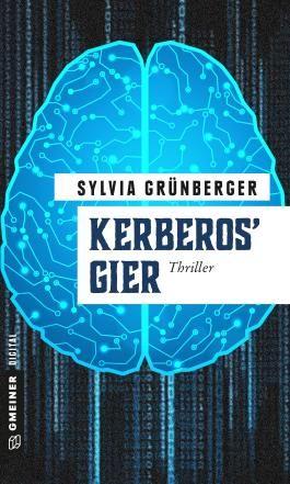 Kerberos' Gier: Thriller (Thriller im GMEINER-Verlag)