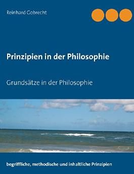 Prinzipien in der Philosophie: Grundsätze in der Philosophie