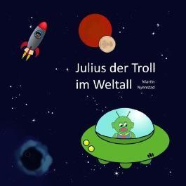 Julius der Troll im Weltall