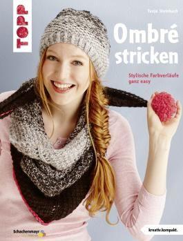 Ombré stricken: Stylische Farbverläufe ganz easy (kreativ.kompakt.)