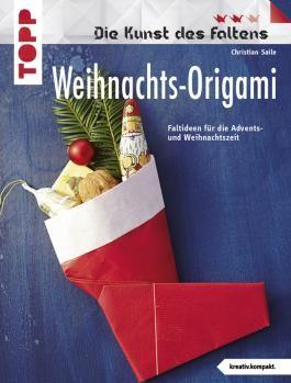Weihnachts-Origami: Faltideen für die Advents- und Weihnachtszeit (kreativ.kompakt.)