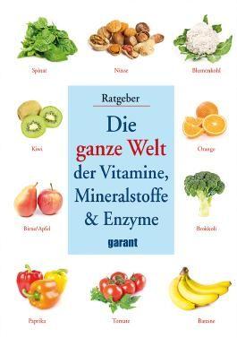 Die ganze Welt Vitamine, Mineralstoffe