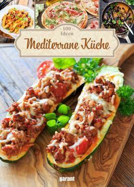 100 Ideen Mediterrane Küche
