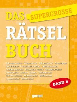 Das supergrosse Rätselbuch Band 6