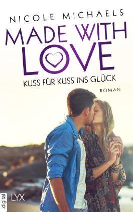 Made with Love - Kuss für Kuss ins Glück (Heart and Crafts 3)