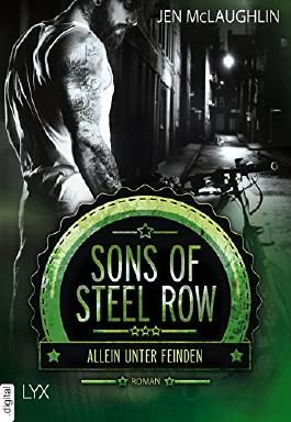 Sons of Steel Row - Allein unter Feinden (Steel-Row-Serie 3)
