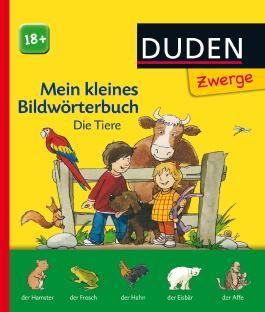 Duden Zwerge: Mein kleines Bildwörterbuch - Die Tiere