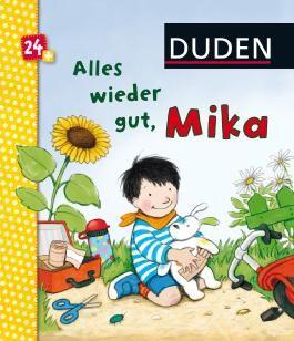 DUDEN Pappbilderbücher 24+ Monate / Duden: Alles wieder gut, Mika!