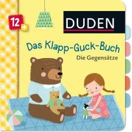 DUDEN Pappbilderbücher 12+ Monate / Duden 12+: Das Klapp-Guck-Buch: Die Gegensätze