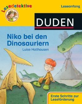 "DUDEN Lesedetektive Leseanfang / Lesedetektive ""Leseanfang"", Niko bei den Dinosauriern"