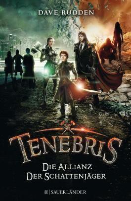 Tenebris – Die Allianz der Schattenjäger