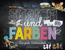Strich und Farben - Die große Zeichenschule