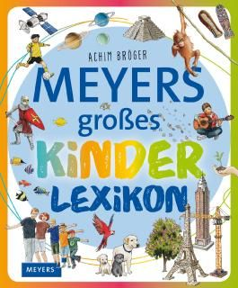 Meyers Kinderlexika und Atlanten / Meyers großes Kinderlexikon