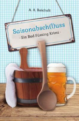 Saisonabsch(l)uss - Ein Bad Füssing Krimi