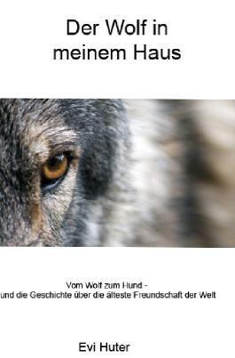 Der Wolf in meinem Haus