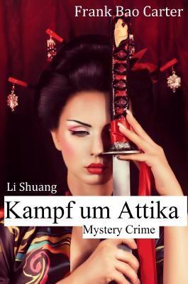 Li Shuang - Kampf um Attika: Ein Mystery-Polit-Krimi aus Athen