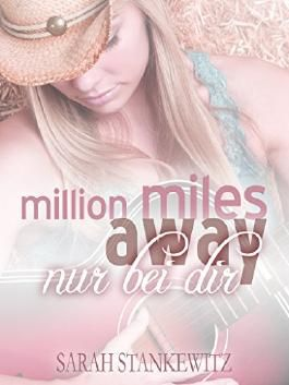 Million miles away - Nur bei dir