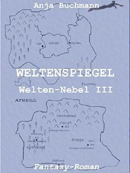 Weltenspiegel: Welten-Nebel Band III (Welten-Nebel-Tetralogie)