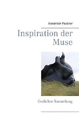 Inspiration der Muse: Gedichte-Sammlung