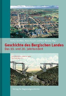 Geschichte des Bergischen Landes: Band 2: Das 19. und 20. Jahrhundert (Bergische Forschungen)