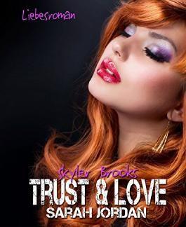 Trust & Love: Sarah Jordan (German Edition)