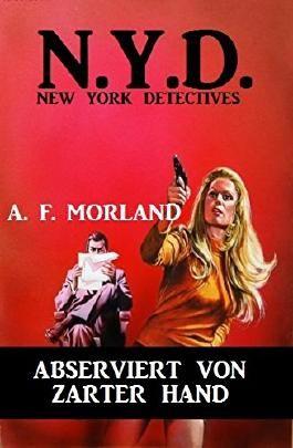 N.Y.D. - Abserviert von zarter Hand (New York Detectives): Cassiopeiapress Spannung