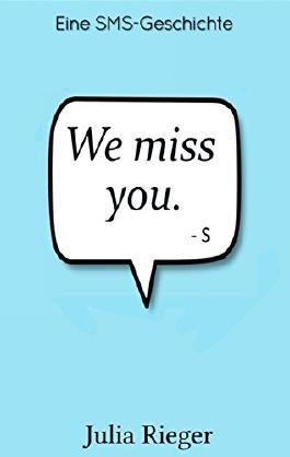 We miss you: Eine SMS-Geschichte