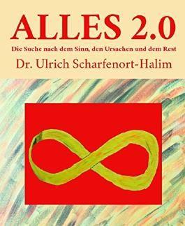 ALLES 2.0: Die Suche nach dem Sinn, den Ursachen und dem Rest