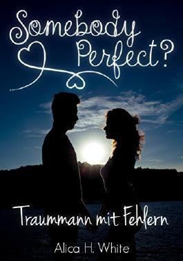 Somebody Perfect?: Traummann mit Fehlern