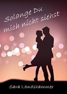 Solange Du mich nicht siehst (Munich Love 1)