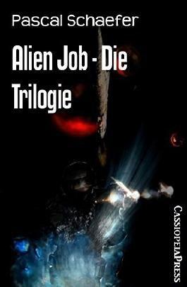 Alien Job - Die Trilogie