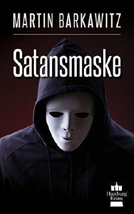 Satansmaske: SoKo Hamburg 12 - Ein Heike Stein Krimi (Soko Hamburg - Ein Fall für Heike Stein)