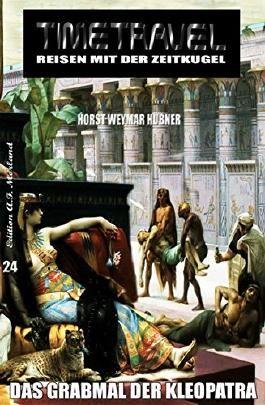 Timetravel #24: Das Grabmal der Kleopatra: Zeitreise-Abenteuer