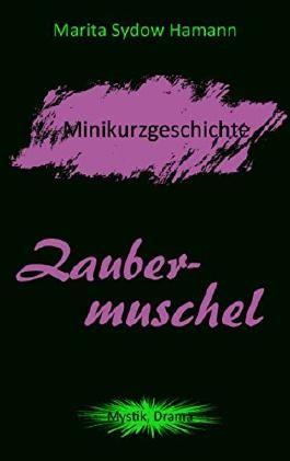 Zaubermuschel - Minikurzgeschichte