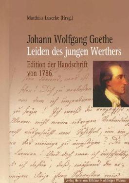 Johann Wolfgang Goethe: Leiden des jungen Werthers