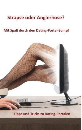 Strapse oder Anglerhose? Mit Spaß durch den Dating-Portal-Sumpf