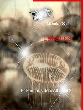 Lakanus: Er kam aus dem All / Teil 2