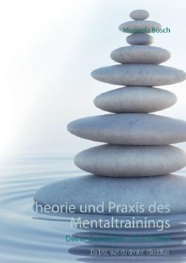Theorie und Praxis des Mentaltrainings