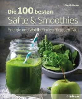 Die 100 besten Säfte & Smoothies