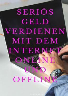 Geld verdienen online und offline - seriös